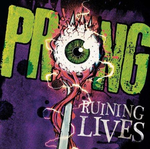 Prong -- Ruining Lives