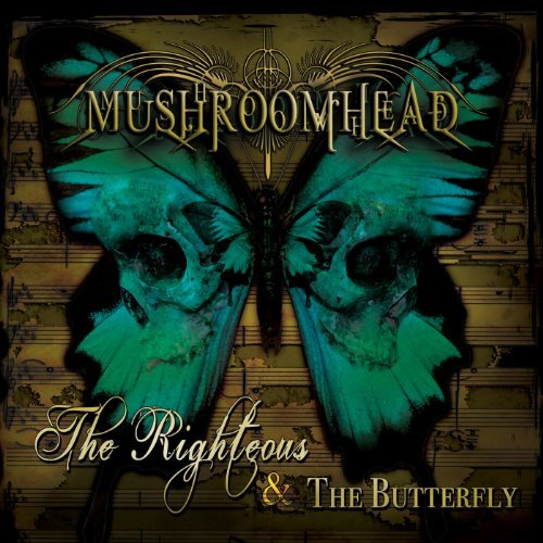Mushroomhead -- The Righteous And The Butterfly