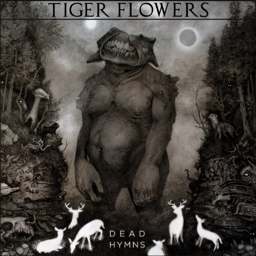 Tiger Flowers -- Dead Hymns