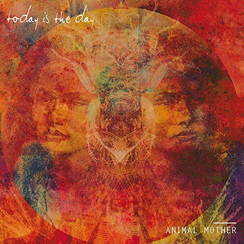 Today Is The Day -- Animal Mother
