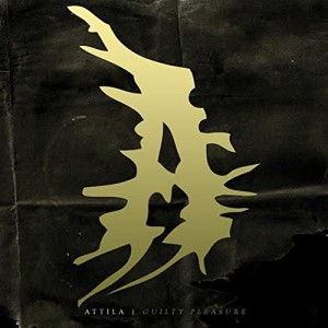 Attila -- Guilty Pleasure
