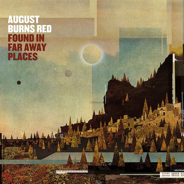 August Burns Red -- Found In Far Away Places