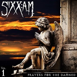 Sixx-A.M. -- Prayers For The Damned
