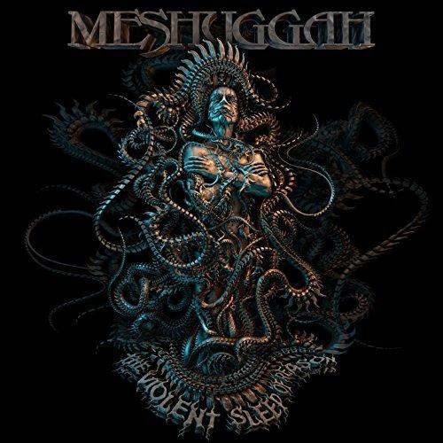 Meshuggah -- The Violent Sleep Of Reason