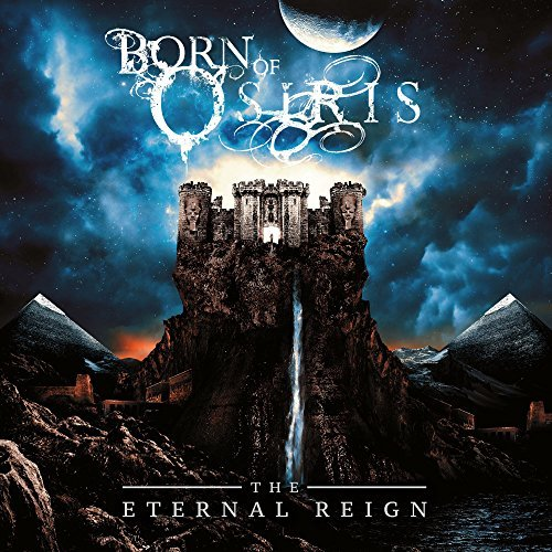 Born Of Osiris -- The Eternal Reign