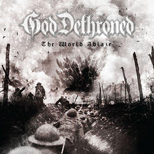 God Dethroned -- The World Ablaze