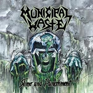 Municipal Waste -- Slime And Punishment