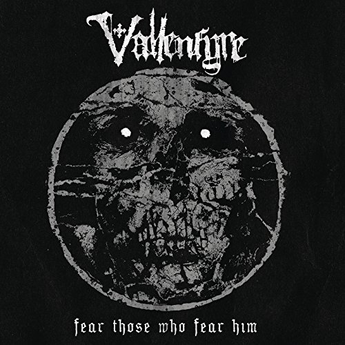 Vallenfyre -- Fear Those Who Fear Him