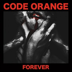 Code Orange -- Forever