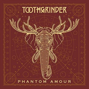 Toothgrinder -- Phantom Amour
