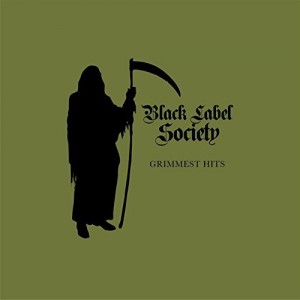 Black Label Society -- Grimmest Hits