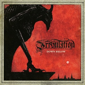 Tribulation -- Down Below
