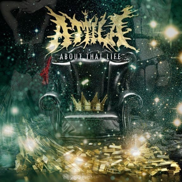 Attila -- About That Life