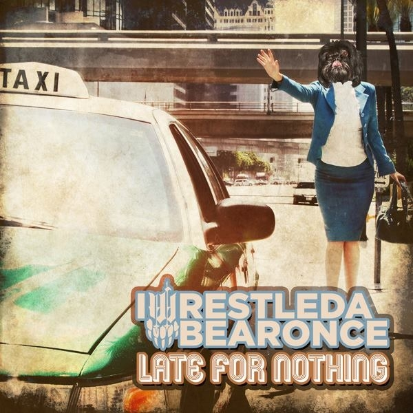 iwrestledabearonce - Late For Nothing