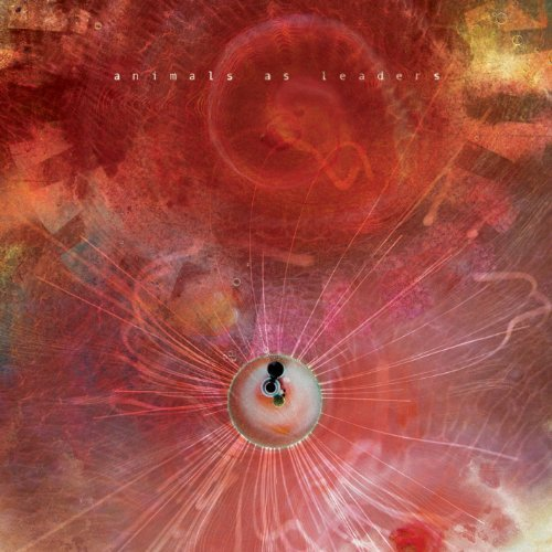 Animals As Leaders -- The Joy Of Motion