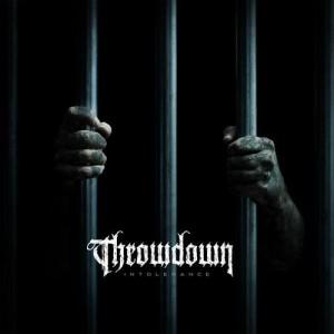 Throwdown -- Intolerance