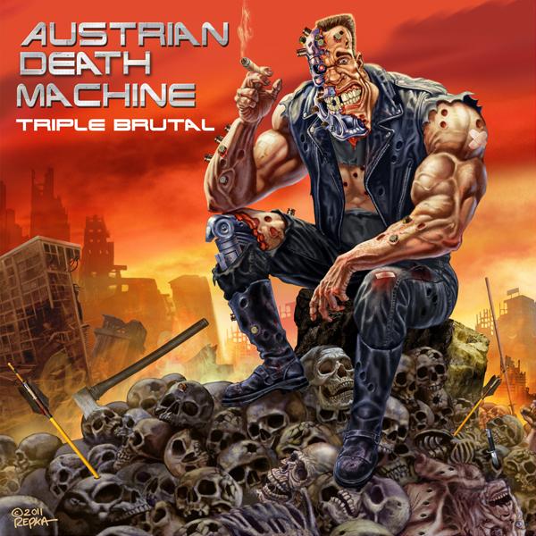 Austrian Death Machine -- Triple Brutal