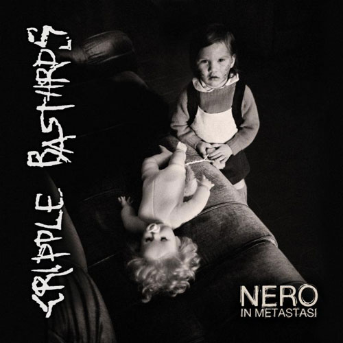 Cripple Bastards -- Nero In Metastasi