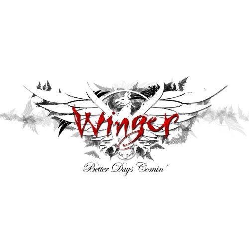 Winger -- Better Days Comin'