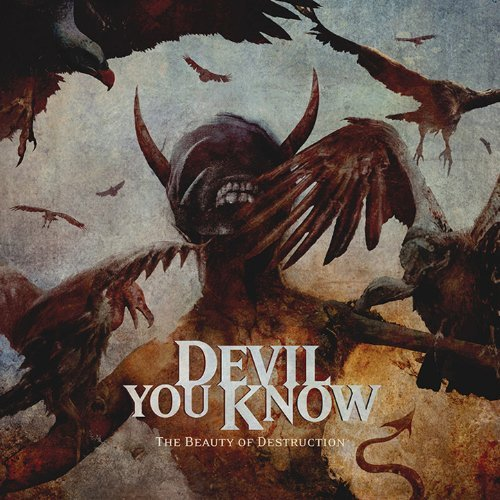 Devil You Know -- The Beauty of Destruction