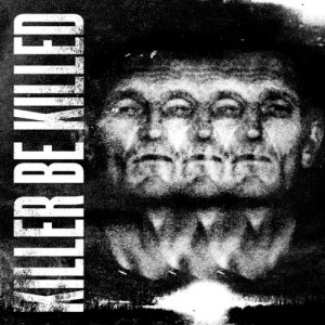 Killer Be Killed -- Killer Be Killed