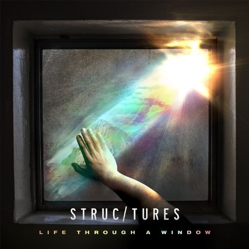 Structures -- Life Through A Window