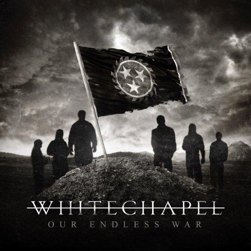 Whitechapel -- Our Endless War