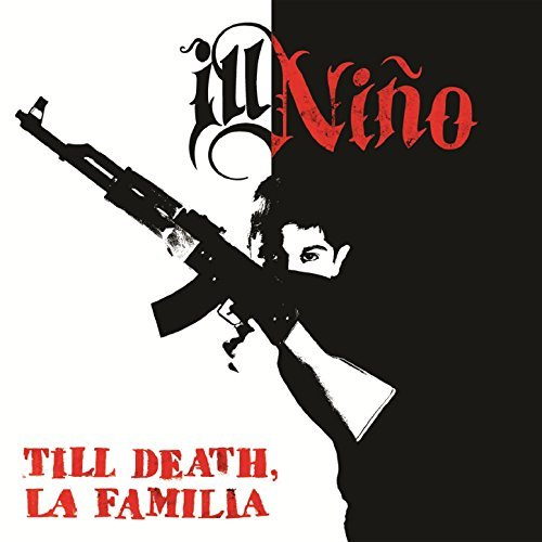 Ill Nino -- Till Death, La Familia