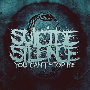 Suicide Silence -- You Can't Stop Me