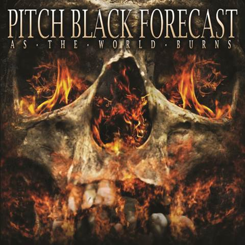 Pitch Black Forecast -- As the World Burns