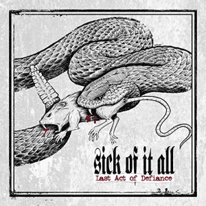 Sick Of It All -- Last Act Of Defiance