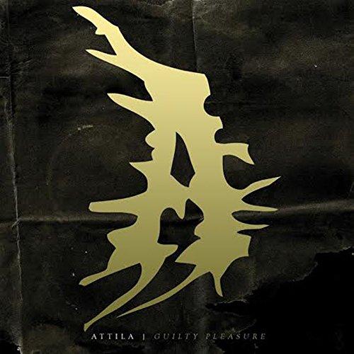 Attila -- Guilty Pleasure
