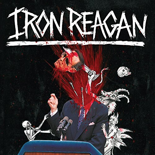 Iron Reagan -- The Tyranny of Will