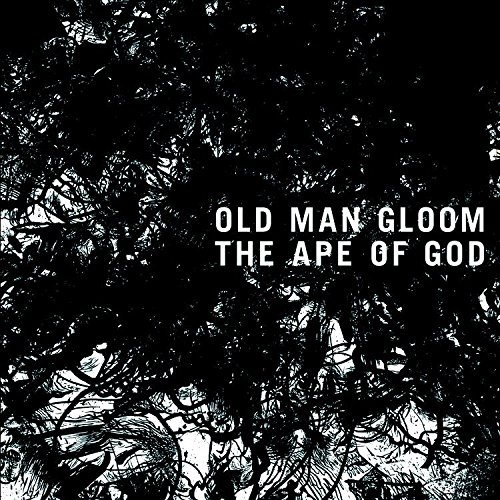 Old Man Gloom -- The Ape Of God