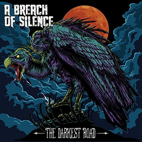 A Breach Of Silence -- The Darkest Road