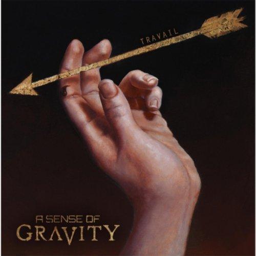 A Sense of Gravity -– Travail