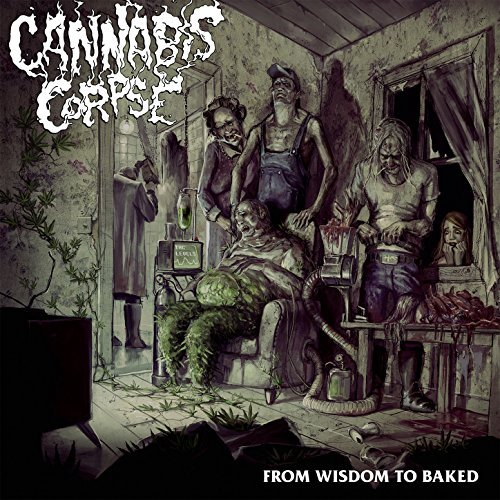 Cannabis Corpse -- From Wisdom To Baked