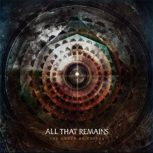 All That Remains -- The Order Of Things