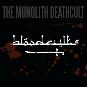 The Monolith Deathcult -- Bloodcvlts