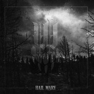 iwrestledabearonce -- Hail Mary