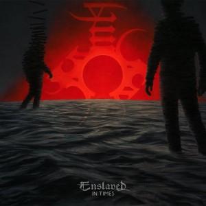 Enslaved -- In Times