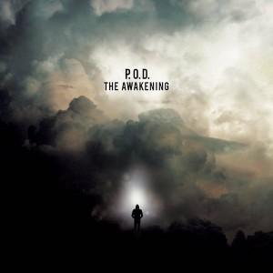 P.O.D. -- The Awakening
