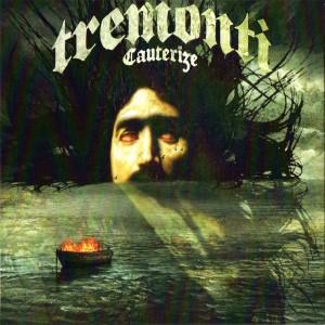 Tremonti -- Cauterize