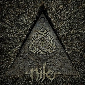 Nile -- What Should Not Be Unearthed