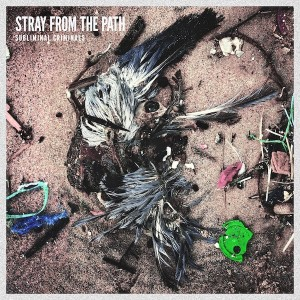 Stray From The Path -- Subliminal Criminals