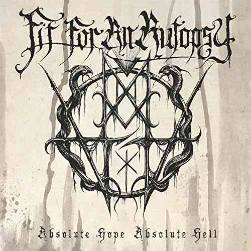 Fit For An Autopsy -- Absolute Hope Absolute Hell