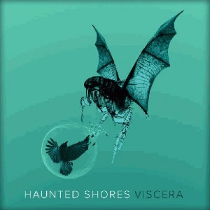 Haunted Shores -- Viscera