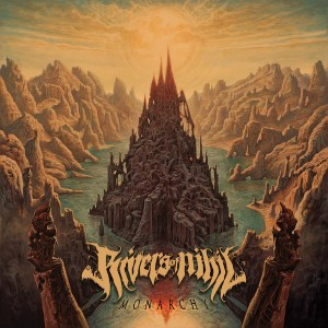 Rivers Of Nihil -- Monarchy