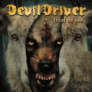 DevilDriver -- Trust No One