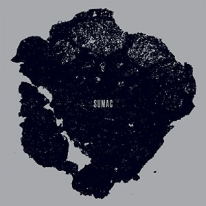 Sumac -- What One Becomes